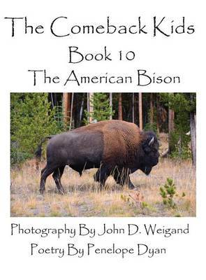 The Comeback Kids--Book 10--The American Bison by Penelope Dyan