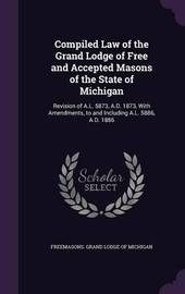 Compiled Law of the Grand Lodge of Free and Accepted Masons of the State of Michigan image