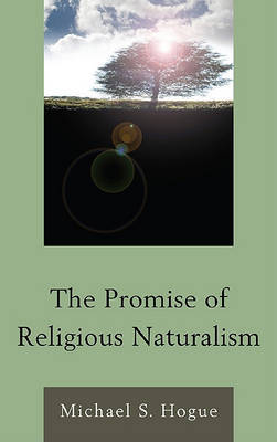The Promise of Religious Naturalism by Michael S Hogue