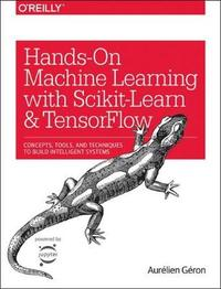 Hands-On Machine Learning with Scikit-Learn and TensorFlow by Aurelien Geron