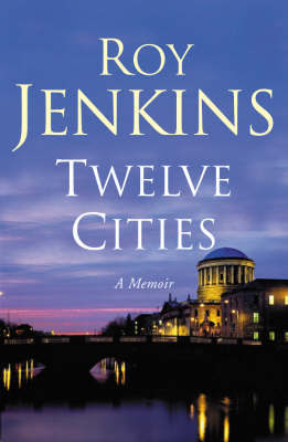 Twelve Cities by Roy Jenkins image