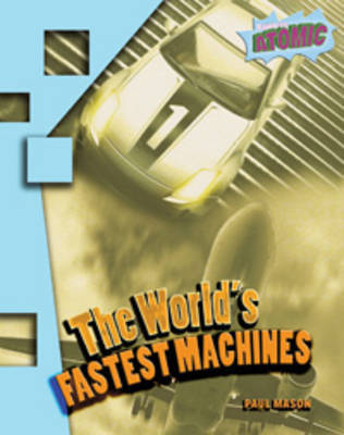 World's Fastest Machines by Paul Mason