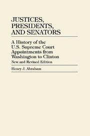 Justices, Presidents and Senators, Revised by Henry J. Abraham