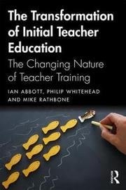 The Transformation of Initial Teacher Education by Ian Abbott