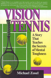 Vision Tennis: A Story That Teaches the Secrets of Mental Toughness by Michael Zosel image