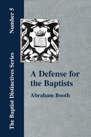 A Defense For The Baptists by Abraham Booth
