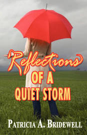 Reflections of a Quiet Storm by Patricia A. Bridewell image