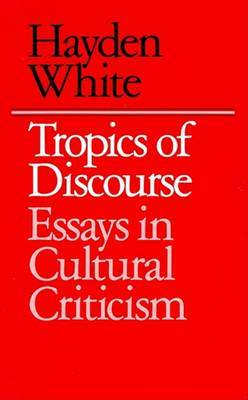 Tropics of Discourse by Hayden V. White image