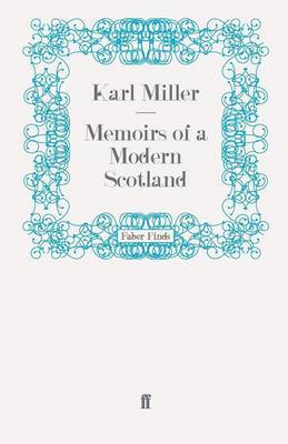 Memoirs of a Modern Scotland by Karl Miller image