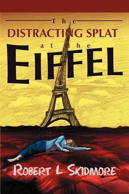 The Distracting Splat at the Eiffel by Robert L Skidmore image