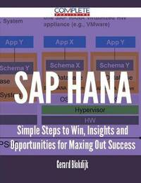 SAP Hana - Simple Steps to Win, Insights and Opportunities for Maxing Out Success by Gerard Blokdijk image