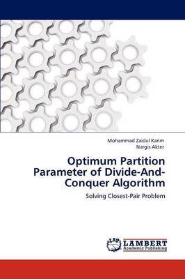 Optimum Partition Parameter of Divide-And-Conquer Algorithm by Mohammad Zaidul Karim