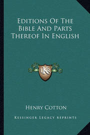 Editions of the Bible and Parts Thereof in English by Henry Cotton