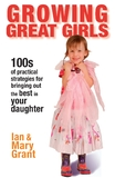 Growing Great Girls by Ian Grant