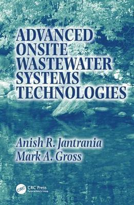 Advanced Onsite Wastewater Systems Technologies by Mark Alan Gross