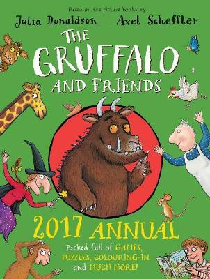The Gruffalo and Friends Annual 2017 by Julia Donaldson
