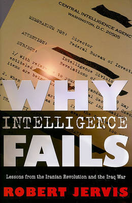 Why Intelligence Fails by Robert L. Jervis