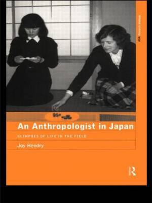 An Anthropologist in Japan by Joy Hendry