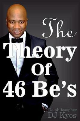 The Theory of 46 Be's by Kyos Magupe
