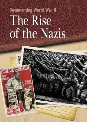 Documenting WWII: The Rise of the Nazis by Neil Tong