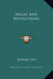 Magic and Revolutions by Eliphas Levi