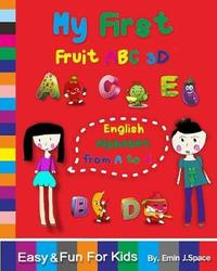 My First Fruit ABC 3D English Alphabet from A to Z by Emin J Space