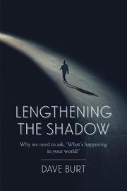 Lengthening the Shadow by Dave Burt