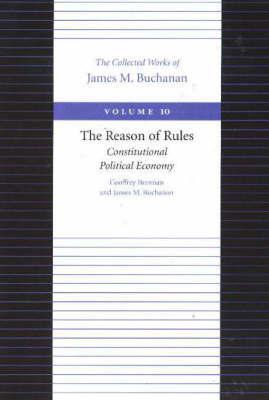 Reason of Rules -- Consitiutional Political Economy by Geoffrey Brennan