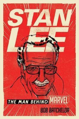 Stan Lee by Bob Batchelor