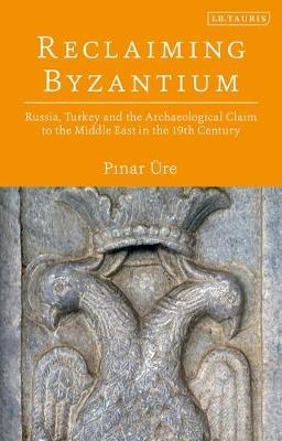 Reclaiming Byzantium by Pinar UEre