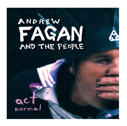 Act Normal by Andrew Fagan And The People image
