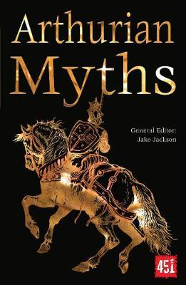 Arthurian Myths by Jake Jackson