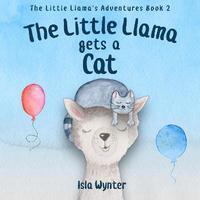 The Little Llama Gets a Cat by Isla Wynter