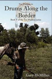 Drums Along the Border by Gary McMillan