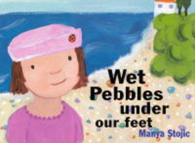 Wet Pebbles Under Our Feet by Manja Stojic