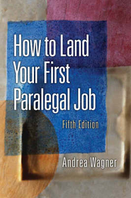 How to Land Your First Paralegal Job by Andrea Wagner