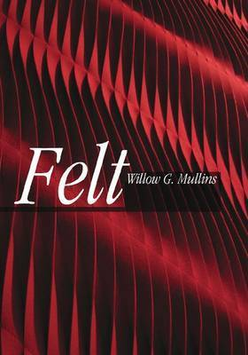 Felt by Willow Mullins