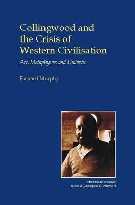 Collingwood and the Crisis of Western Civilisation by Richard Murphy image