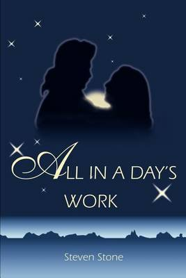 All in a Day's Work by Steven Stone