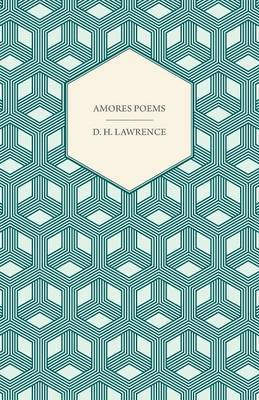 Amores Poems by D.H. Lawrence