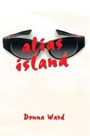 Alias Island by Donna Ward image