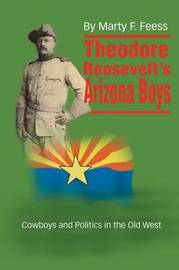 Theodore Roosevelt's Arizona Boys by Marty F. Feess image