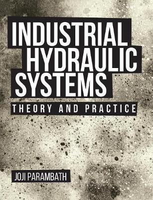 Industrial Hydraulic Systems by Joji Parambath