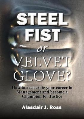 Steel Fist or Velvet Glove? by Alasdair J Ross