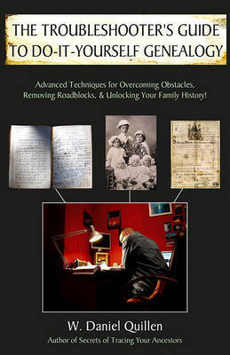 The Troubleshooter's Guide to Do-It-Yourself Genealogy by W Daniel Quillen image