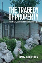 The Tragedy of Property by Maxim Trudolyubov