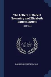 The Letters of Robert Browning and Elizabeth Barrett Barrett by Elizabeth (Barrett) Browning