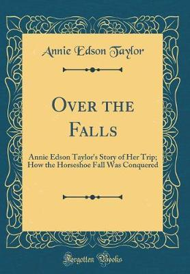 Over the Falls by Annie Edson Taylor image