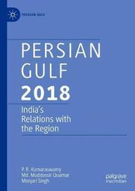 Persian Gulf 2018 by P.R. Kumaraswamy