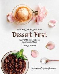 Dessert First by Amanda Marie